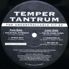 Temper Tantrum - The Uncontrollable Fit EP - Industrial Strength Records - IS023