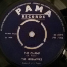 The Mohawks - The Champ / Sound Of The Witch Doctors - Pama Records - PM 719