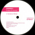Sharkey - Product Of Society (Remixes) - React - 12REACTX116
