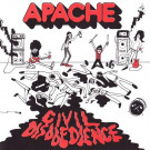 Apache - Civil Disobedience - Grazer Records - GRAZE-02