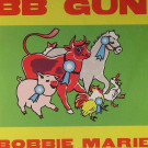 Bobbie Marie - BB Gun - Whatever We Want Records - WEWW 001
