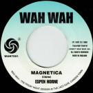 Espen Horne / Benny Poole - Magnetica / Pearl Baby, Pearl - Wah Wah 45s - WAH7001