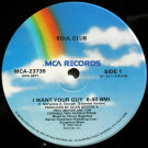 Soul Club - I Want Your Guy - MCA Records - MCA-23735