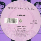 Kamar - I Need You - Madhouse Records, Inc. - KCT 1004