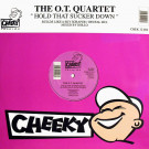 The O.T. Quartet - Hold That Sucker Down - Cheeky Records - CHEK 12.004