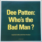 Dee Patten - Who's The Bad Man? - Higher Ground - HIGHS15T