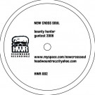 New Cross Soul - Bounty Hunter/Guntest 2006/Voyage 2 Infinity/Owing You Money - Headwound Recordingz - HWR 002