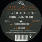 Libra Presents Taylor - Anomaly - Calling Your Name - Platipus - PLAT24X