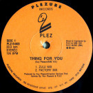 Plez - Thing For You / Missing Lover - Plezure Records - PLZ-S-003