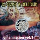 DJ Gizmo & DJ Delirium - On A Mission Vol. 1 - Rave Records - RAVE 48th, Rave Records - RAVE 48