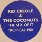 Kid Creole And The Coconuts - The Sex Of It (Tropical Mix) - CBS - XPR 1527