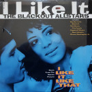 The Blackout Allstars - I Like It - Columbia - 44 77685