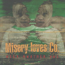 Misery Loves Co. - Need Another One - Earache - MOSH 135 PRO