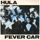 Hula - Fever Car - Red Rhino Records - RED T47