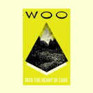 Woo - Into The Heart Of Love - Emotional Rescue - ERC019