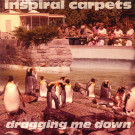 Inspiral Carpets - Dragging Me Down - Mute - dung 16, Cow - dung 16
