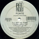 Forté Featuring Leon Evans - I'll Set Ya' Free - Pet Project - WAR-044, Warlock Records - WAR-044