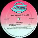 Two Without Hats - Try Yazz - Micmac Records, Inc. - MIC 516