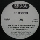 Dr. Robert - I've Learnt To Live With Love - Regal Zonophone - 12RZDJ 3