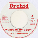 The Gatherers - Words Of My Mouth - Orchid - ORC710