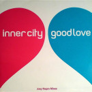Inner City - Good Love (Joey Negro Mixes) - PIAS UK - PIASX018R