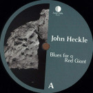 John Heckle - Blues For A Red Giant - Lunar Disko Records - LDR_17