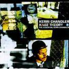 Kerri Chandler - Kaoz Theory (The Essential Kerri Chandler) - Harmless - HURTLP010