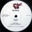 DJ Red - Enta Da Dragon / Nasty - Trouble On Vinyl - TOV 12027