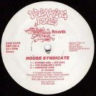 House Syndicate - Kicking Ass - IDS - Breaking Bones Records - BBR-300