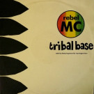 Rebel MC Featuring Tenor Fly & Barrington Levy - Tribal Base - Desire Records - WANT X 44