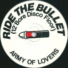 """Army Of Lovers - Ride The Bullet (12"""" Bore Disco Floor) - Not On Label - Shot 1"""