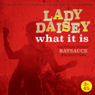 Lady Daisey - What it is - BBE - BBE249SLP