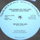 The Power Of Two & The No Joke Crew - We Got The Jam - Germat Records - G-347