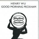 Henry Wu - Good Morning Peckham - Rhythm Section International - RS007