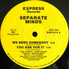 Separate Minds - We Need Somebody - Express Records - EXP-014