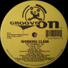Working Class - Let Yourself Go / Non Stop Trancin - Groove On - GO-12