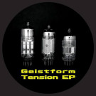 Geistform - Tension EP  - Hands Productions - V070