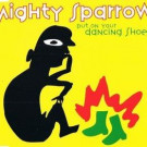 Mighty Sparrow - Put On Your Dancing Shoes - Ice Records - 930405