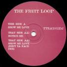 Fruitloop - Show Me Love / Notice Me - Tripoli Trax - TTRAX023DJ