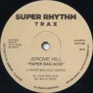 Jerome Hill - Paper Bag Acid - Super Rhythm Trax - SRTX002