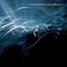 Transmission - Noctolucent - Malicious Damage - MDV611