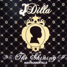 J Dilla - The Shining Instrumentals - BBE - BBELP077