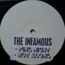 Infamous, The - You're Not Alone / Fine Night - Not On Label - BRB001
