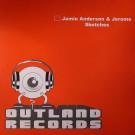 Jamie Anderson & Jerome - Sketches - Outland Records - TRIP042, Outland Records - trip042