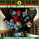 Public Enemy - Night Of The Living Baseheads - Def Jam Recordings - 653046 8
