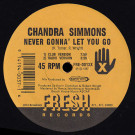 Chandra Simmons - Never Gonna' Let You Go - Fresh Records - FRE-13, Fresh Records - FRE-0013
