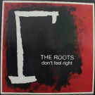 The Roots - Don't Feel Right - Def Jam Recordings - 1707218