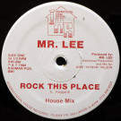 Mr. Lee - Rock This Place - International House Records - IHR-006