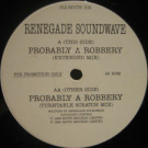 Renegade Soundwave - Probably A Robbery - Mute - S12 MUTE 102