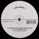 Jeff Samuel - I Think They Are Trying To Say Something - Trapez - Trapez URL2